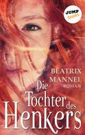 Beatrix Mannel: Die Tochter des Henkers ★★★★