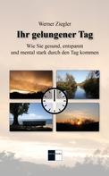 Werner Ziegler: Ihr gelungener Tag