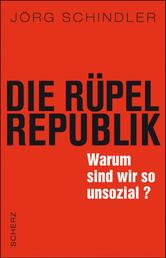 Die Rüpel-Republik - Warum sind wir so unsozial?