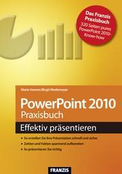 PowerPoint 2010 Praxisbuch - Effektiv präsentieren