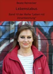 """Lebenstabus - Band 10 der Reihe """"Leben mit Verantwortung"""""""
