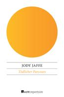 Jody Jaffe: Tödlicher Parcours ★★★★★