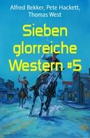 Alfred Bekker: Sieben glorreiche Western #5 ★★