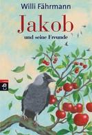 Willi Fährmann: Jakob und seine Freunde ★★★★★