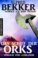 Alfred Bekker: Das Schiff der Orks: Südlich von Athranor ★★