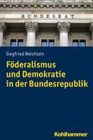 Siegfried Weichlein: Föderalismus und Demokratie in der Bundesrepublik