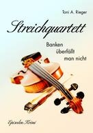 Toni A. Rieger: Streichquartett
