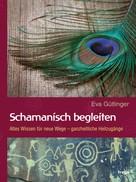 Eva Gütlinger: Schamanisch begleiten ★★★★★