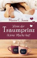 Maren C. Jones: Wenn der Traumprinz (k)eine Macke hat! ★★★