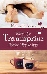 Wenn der Traumprinz (k)eine Macke hat! - Humorvoller Liebesroman