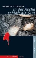 Manfred Eichhorn: In der Asche schläft die Glut ★★★★