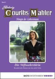 Hedwig Courths-Mahler - Folge 003 - Die Stiftssekretärin