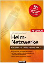 Heim-Netzwerke XL-Edition - DSL, WLAN, PC, Handy, Drucker & Co.