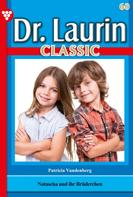 Patricia Vandenberg: Dr. Laurin Classic 60 – Arztroman