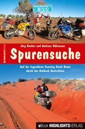 Spurensuche - Auf der legendäre Canning Stock Route durch das Outback Australiens