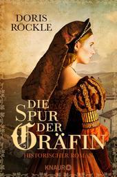 Die Spur der Gräfin - Historischer Roman