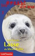 Uschi Zietsch: Ich erzähl dir was 2: Lasse, die kleine Robbe ★★★★