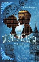 Die Bücherwelt-Saga - Verliebt.