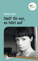 Rabea Edel: Stell´ dir vor, es hört auf - Literatur-Quickie