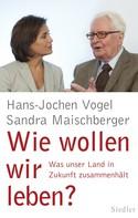 Hans-Jochen Vogel: Wie wollen wir leben? ★★★