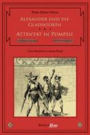 Hans D. Stöver: Alexander und die Gladiatoren / Attentat in Pompeii ★★