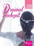 Marie Louise Fischer: Dreimal Hochzeit ★★★★