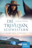 Helene Henke: Die Trevelyan-Schwestern: Gabe des Stolzes ★★★★
