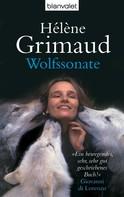 Hélène Grimaud: Wolfssonate