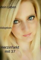 Tanja Jade: Mein Leben ......Herzinfarkt mit 37. Jede Minute zählt e Book ★★★★★