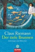 Claus Riemann: Der tiefe Brunnen ★★★★★