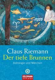 Der tiefe Brunnen - Astrologie und Märchen
