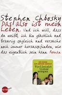 Stephen Chbosky: Das also ist mein Leben ★★★★★