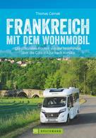 Thomas Cernak: Frankreich mit dem Wohnmobil ★★★★