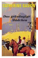 Catherine Gaskin: Das grünäugige Mädchen ★★★★