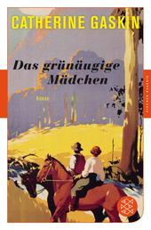 Das grünäugige Mädchen - Roman
