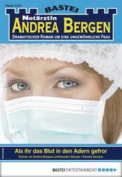 Notärztin Andrea Bergen 1353 - Arztroman - Als ihr das Blut in den Adern gefror