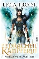 Licia Troisi: Die Drachenkämpferin: Nihals Vermächtnis - ★★★★