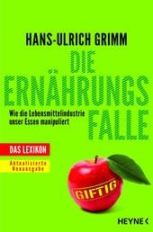 Die Ernährungsfalle - Wie die Lebensmittelindustrie unser Essen manipuliert - Das Lexikon
