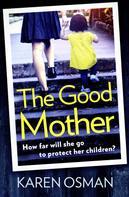 Karen Osman: The Good Mother