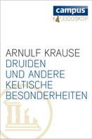 Arnulf Krause: Druiden und andere keltische Besonderheiten ★★★★