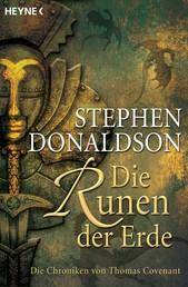 Die Runen der Erde - Die Chroniken von Thomas Covenant Bd. 3