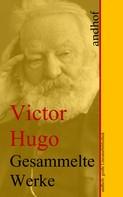 Victor Hugo: Victor Hugo: Gesammelte Werke