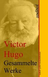 Victor Hugo: Gesammelte Werke - Andhofs große Literaturbibliothek