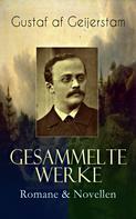Gustaf af Geijerstam: Gesammelte Werke: Romane & Novellen