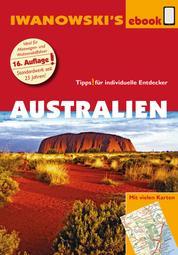 Australien mit Outback - Reiseführer von Iwanowski - Individualreiseführer mit vielen Karten und Karten-Download