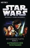 Michael P. Kube-McDowell: Star Wars™: Aufmarsch der Yevethaner ★★★