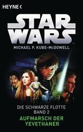Star Wars™: Aufmarsch der Yevethaner - Die Schwarze Flotte - Bd. 2 - Roman