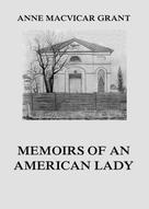 Anne MacVicar Grant: Memoirs of an American Lady