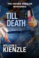 William Kienzle: Till Death