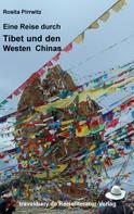 Rosita Pirrwitz: Eine Reise durch Tibet und den Westen Chinas ★★★